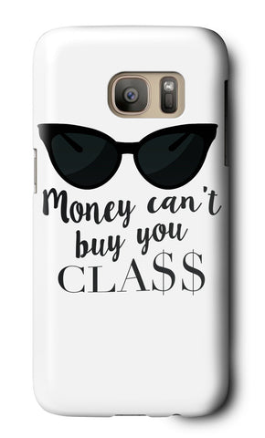 Money Can't Buy You Class Galaxy Case Galaxy Case at VIP Swag
