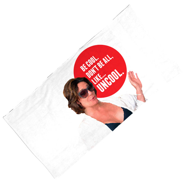 Be Cool. Don't Be All, Like...Uncool Towel Towel at VIP Swag