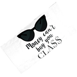 Money Can't Buy You Class Towel at VIP Swag