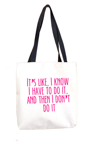 Then I Don't Do It Tote Bag Tote Bags at VIP Swag