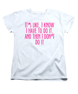 Then I Don't Do It T-Shirt Women's T-Shirt at VIP Swag