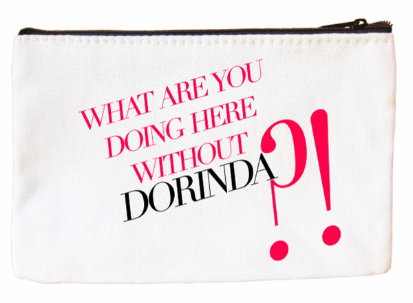 What Are You Doing Here Without Dorinda Cosmetic Case Cosmetic Case at VIP Swag