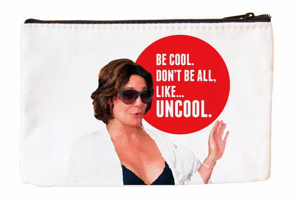 Be Cool. Don't Be All, Like...Uncool Cosmetic Case Cosmetic Case at VIP Swag