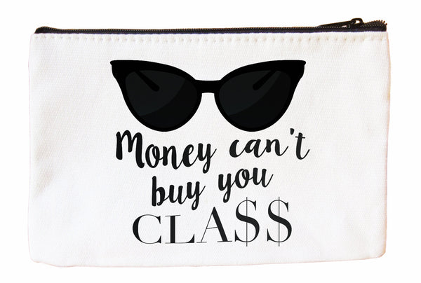 Money Can't Buy You Class Cosmetic Case Cosmetic Case at VIP Swag