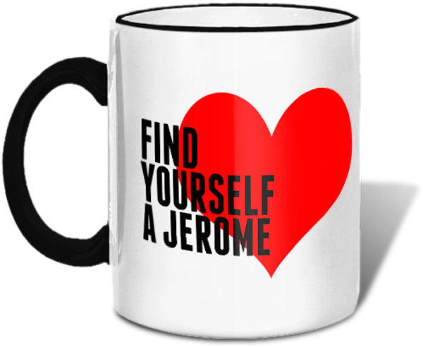 Find Your A Jerome Mug