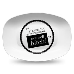 Not Well Bitch Resin Serving Dish