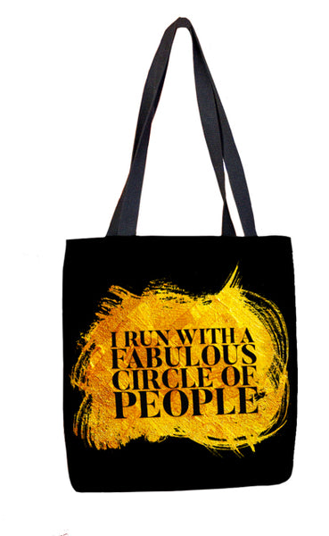 I Run With A Fabulous Circle of People Tote Bag Tote Bags at VIP Swag