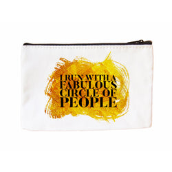 I Run With A Fabulous Circle of People Cosmetic Case Cosmetic Case at VIP Swag