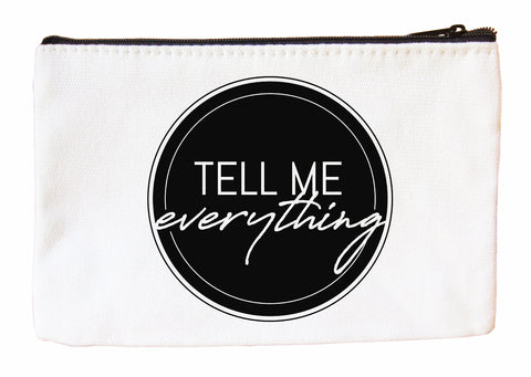 Tell Me Everything Cosmetic Case