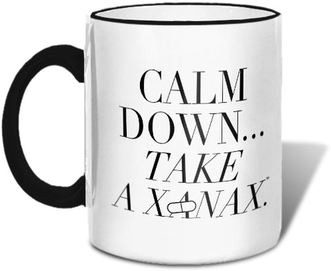 Calm Down...Take a Xanax Mug Mugs at VIP Swag