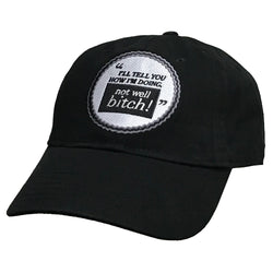 Not Well Bitch Baseball Cap