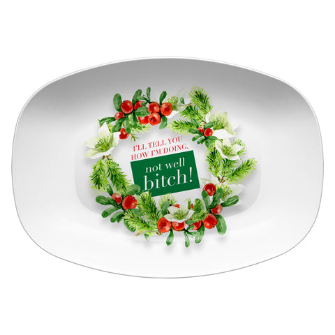 Not Well Bitch (Holiday) Resin Serving Dish Plate at VIP Swag