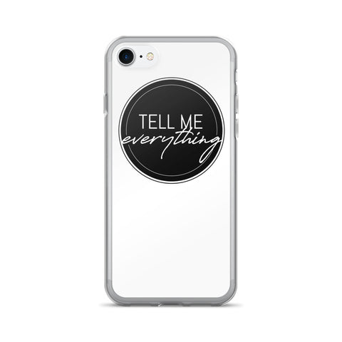 Tell Me Everything iPhone 7/7 Plus Case  at VIP Swag