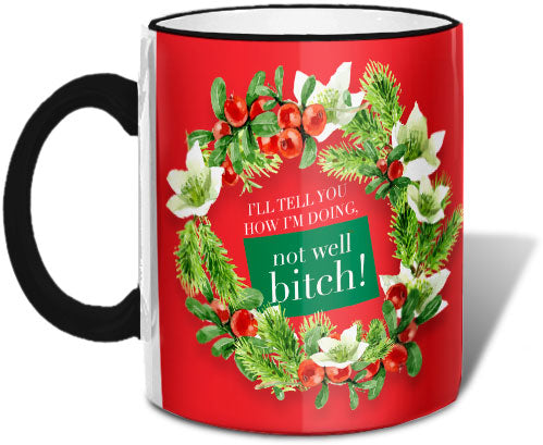 Not Well Bitch (Holiday) Mug Mugs at VIP Swag