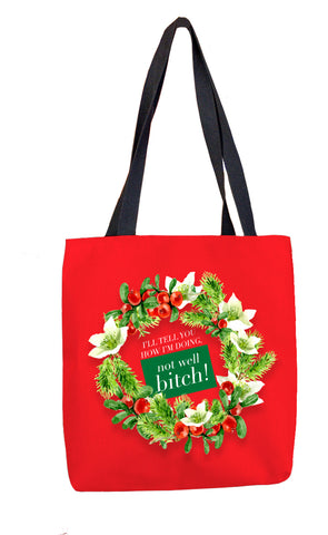 Not Well Bitch (Holiday) Tote Bag