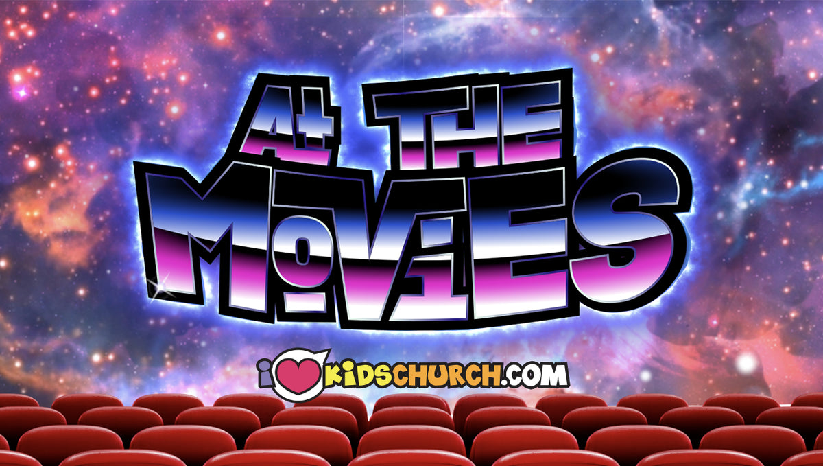 I Love Kids Church is At the Movies!