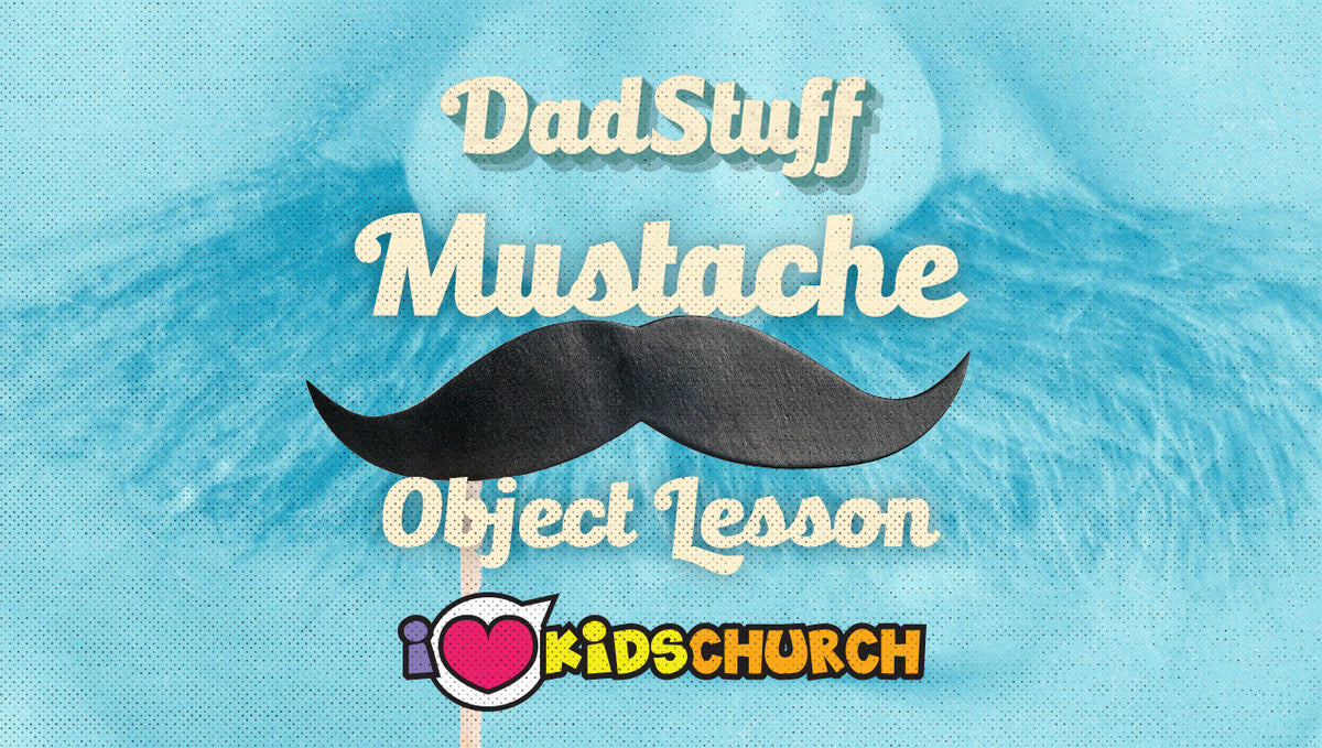DadStuff: The Mustache Object Lesson