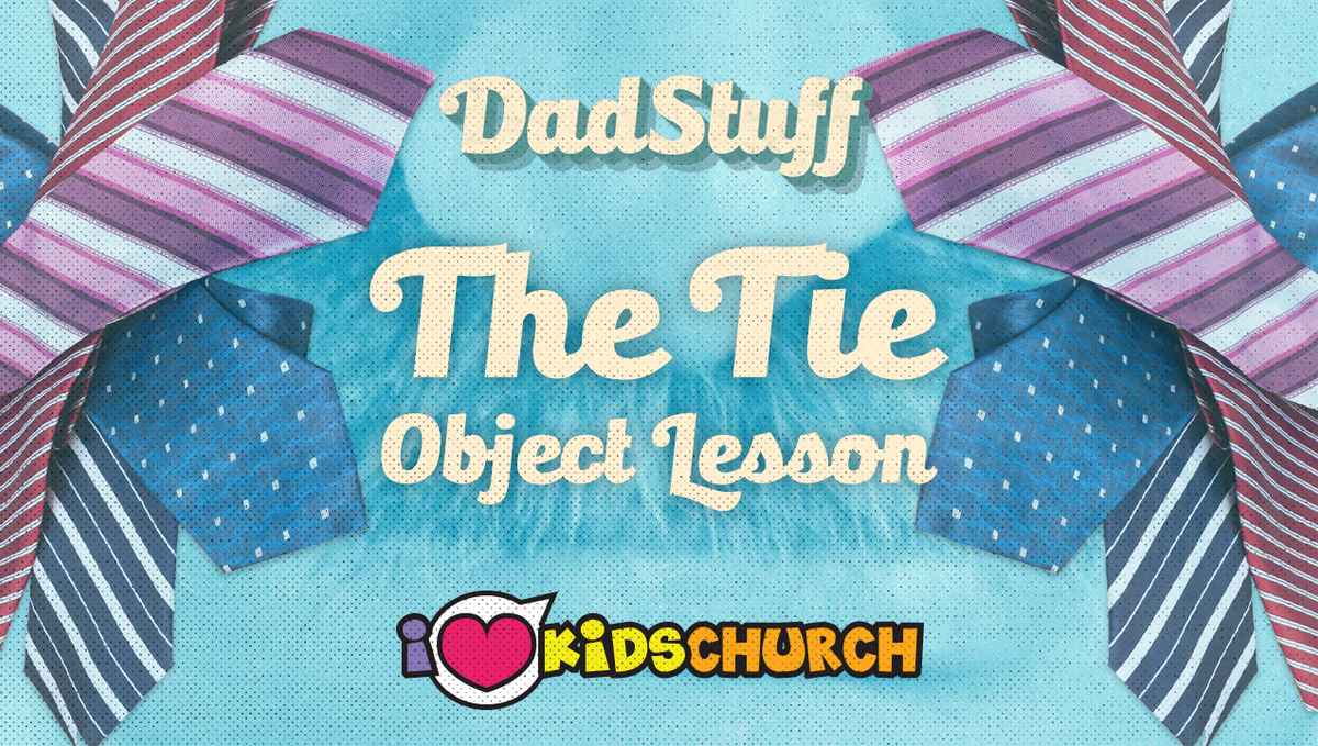 DadStuff: The Tie Object Lesson