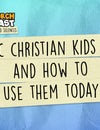 ILKC Podcast: Classic Christian Kids Series and How to Use Them Today