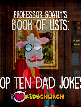 Professor Goatly's Book of Lists: Top Ten Dad Jokes