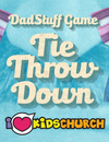 DadStuff Game: Tie Throw Down