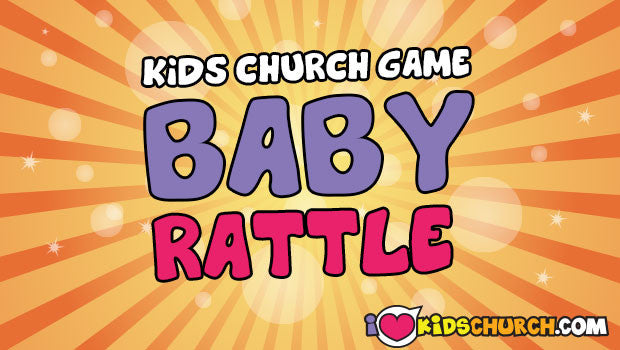Kids Church Game: Baby Rattle