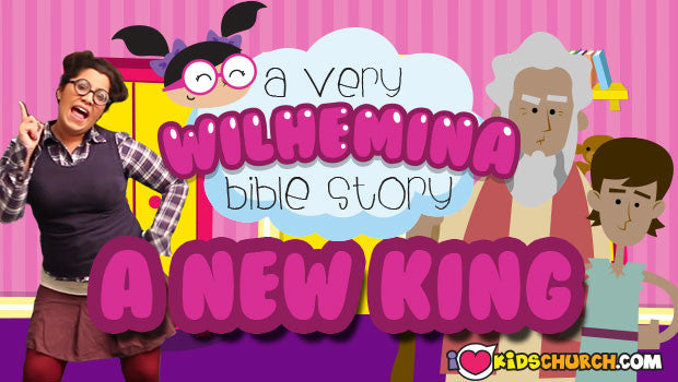 A Very Wilhemina Bible Story: A New King