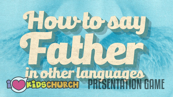 How to Say Father in Other Languages Presentation Game
