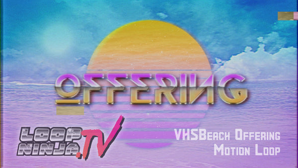 VHSBeach Offering Motion Loop