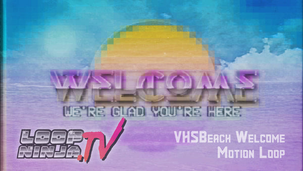 VHSBeach Welcome Motion Loop