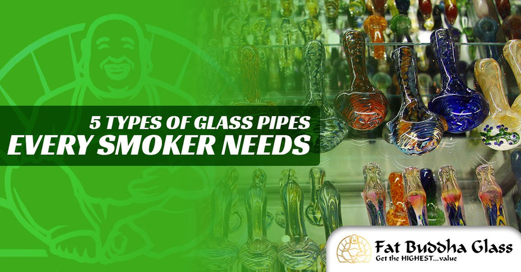 5 Types of Glass Pipes Every Smoker Needs