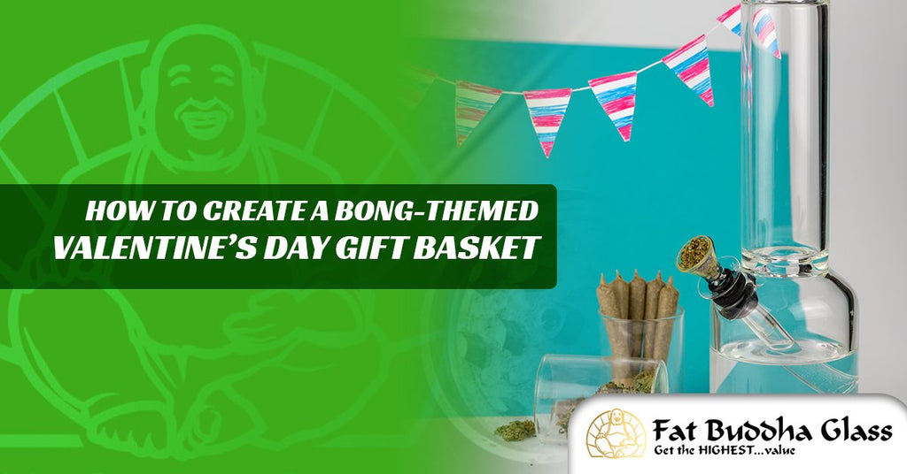 How To Create A Bong-Themed Valentine's Day Gift Basket
