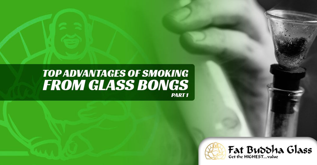 Top Advantages of Smoking from Glass Bongs