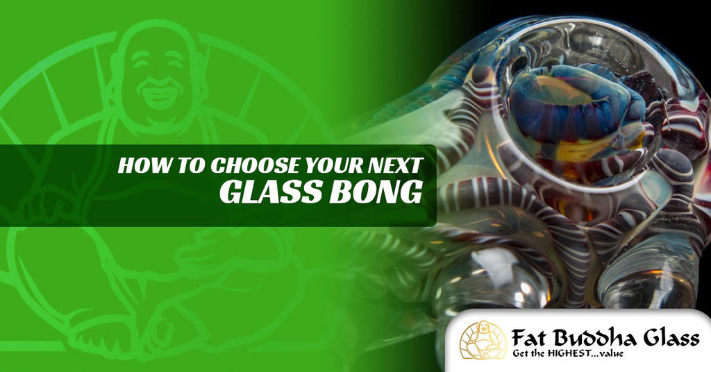 how to choose your next bong