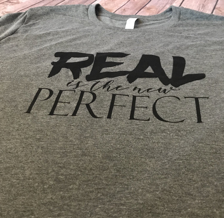 REAL is the new PERFECT