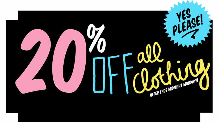 20% off ALL clothing!