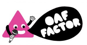 Oaf Factor - Winners Announced!