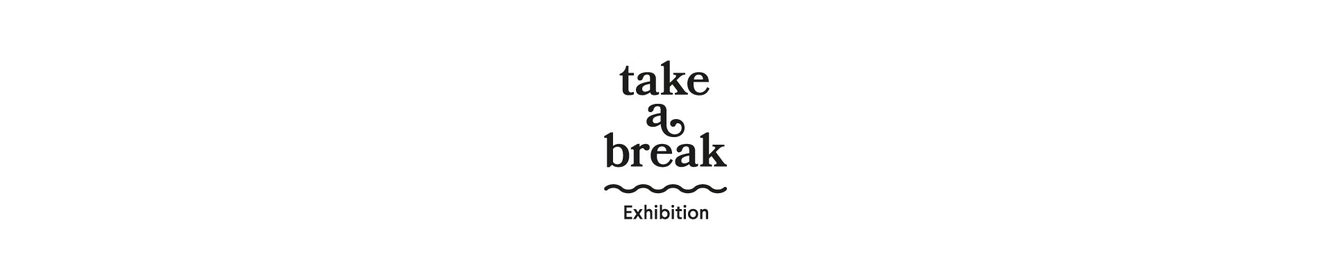 'Take A Break'  Open Submission Competition
