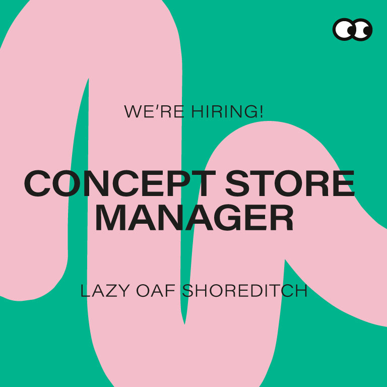 Concept Store Manager – Lazy Oaf Shoreditch