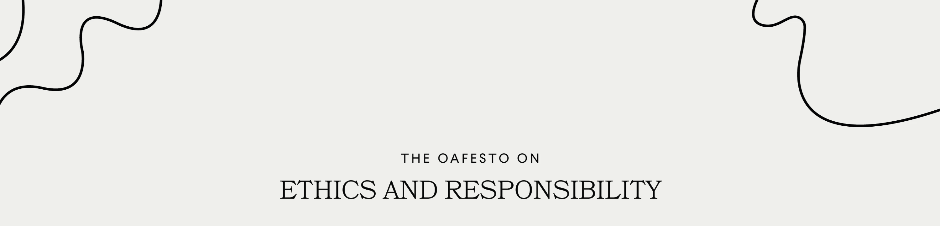 The Oafesto on Ethics and Responsibility