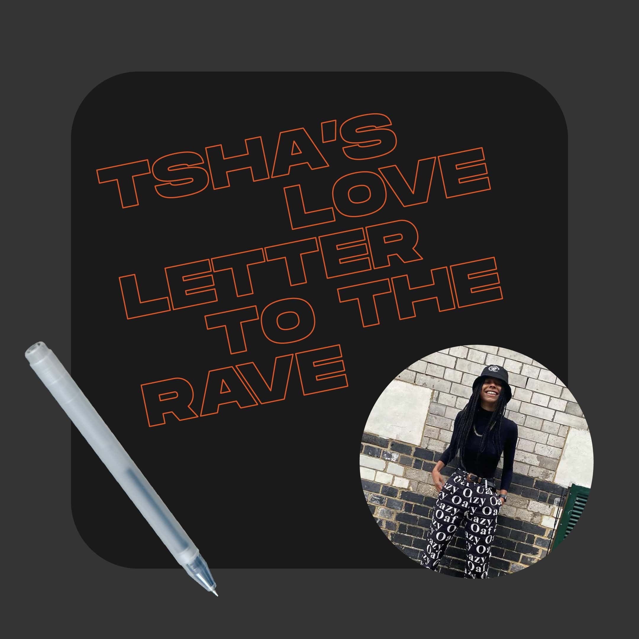 Tsha's Love Letter To The Rave
