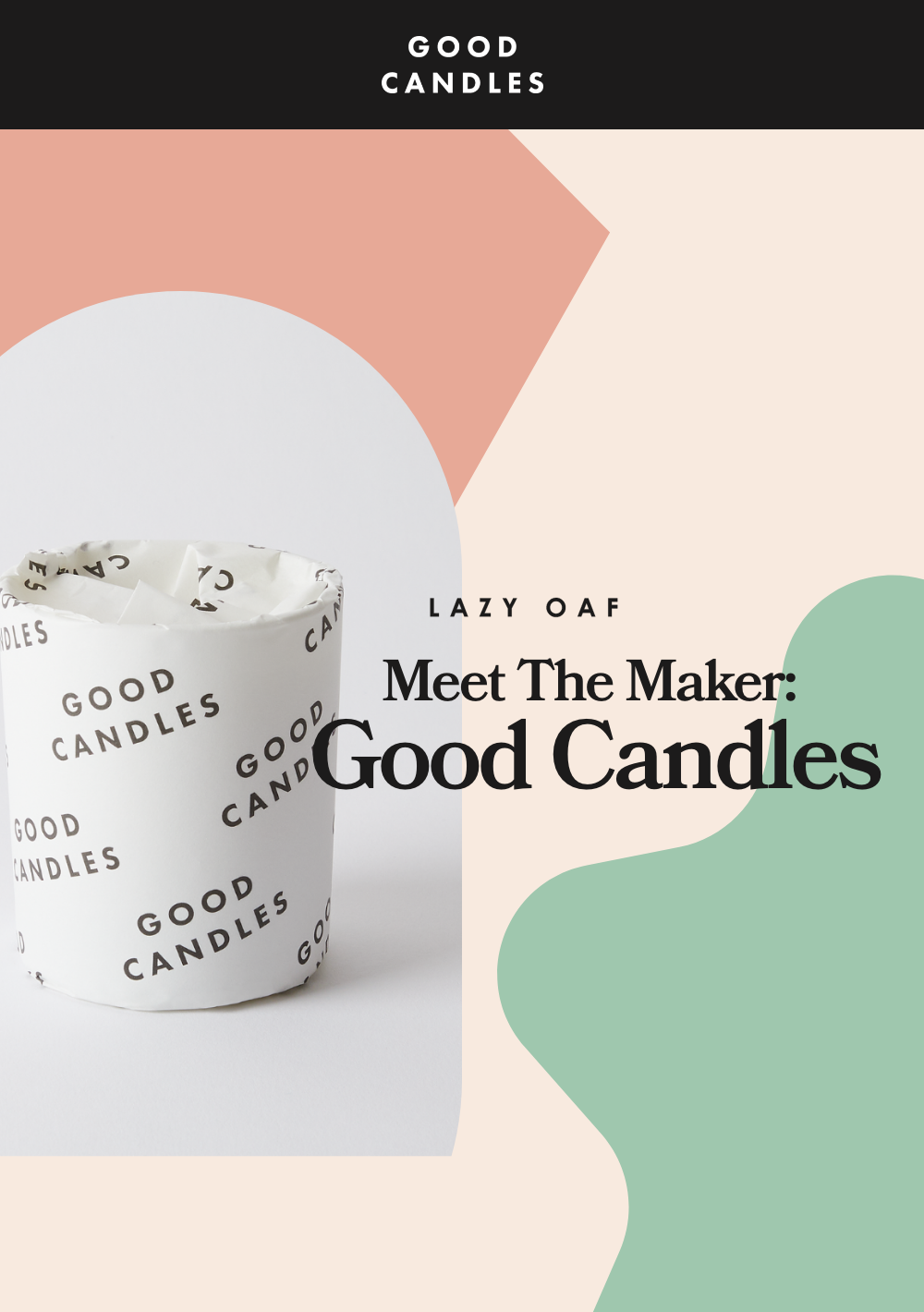 Meet The Maker: Olly From Good Candles Q & A