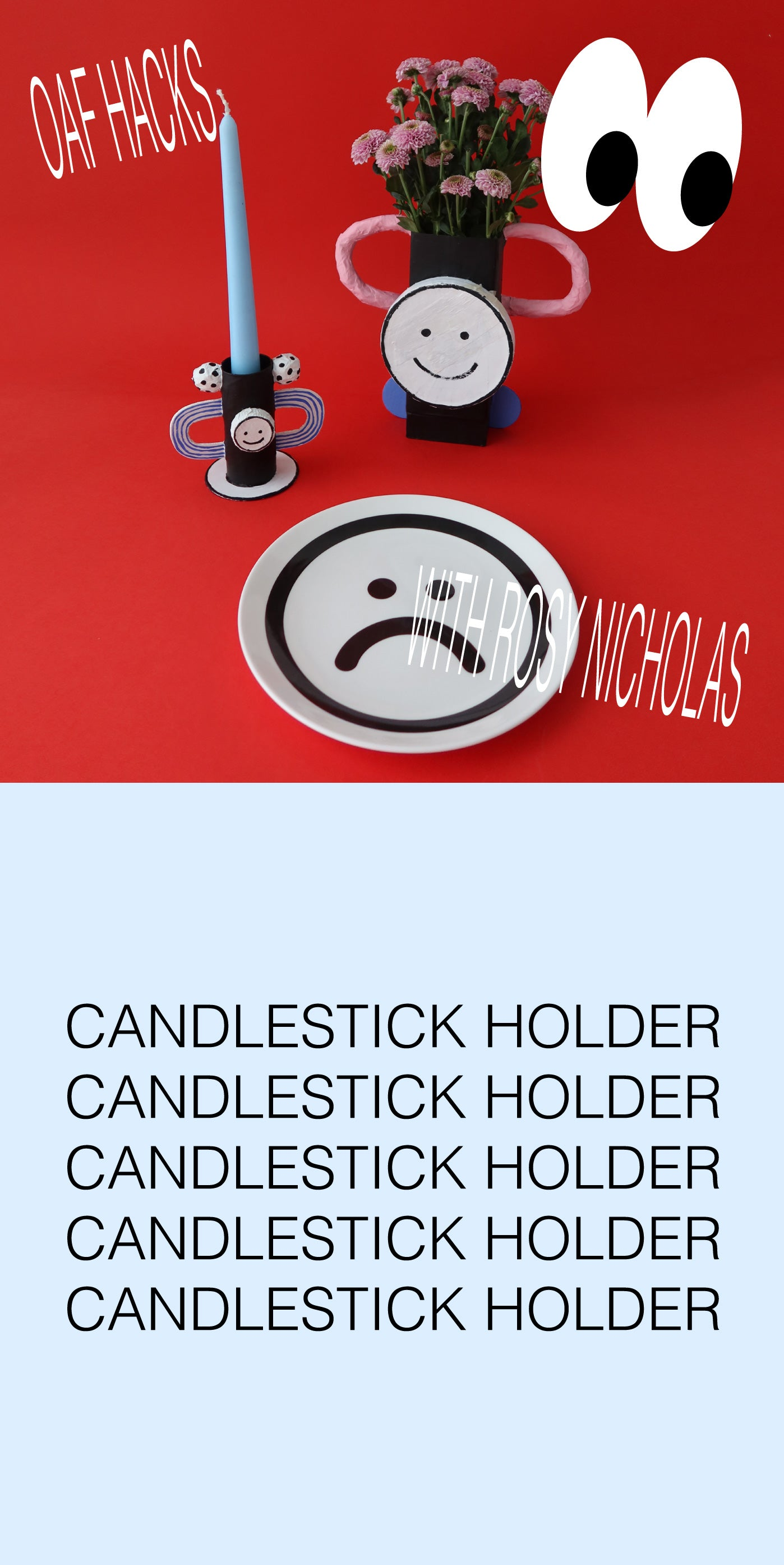 Oaf Hacks: Candlestick Holder with Rosy Nicholas