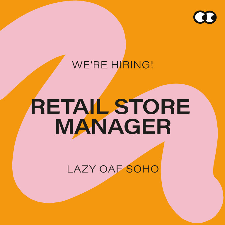 Retail Store Manager – Lazy Oaf Soho