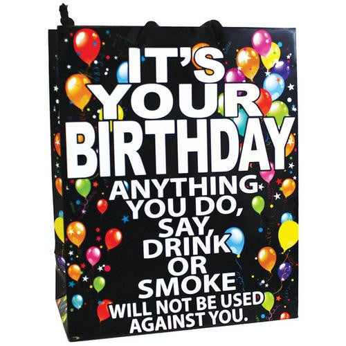 It's Your Birthday Anything You Do, Say, Drink or Smoke...Gift Bag - MAXMARTZ