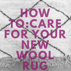How to: care for your new wool rug