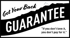 Got Your Back Guarantee