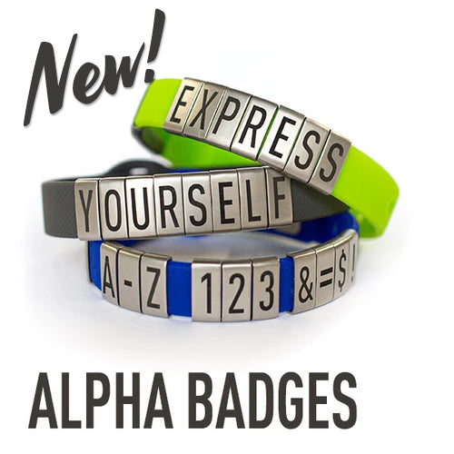 ALPHA Badges on bands. Express yourself with custom messages