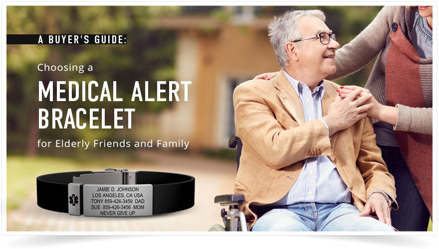 Choosing a Medical Alert Bracelet for Elderly Friends and Family