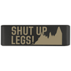 "19mm Graphite ""Shut Up Legs!"" Badge for ROAD iD"
